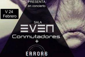 La electrónica de Conmutadores y Error6 toma la Sala Even