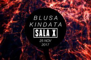 Sábado con Blusa y Kindata en Sala X