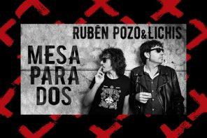 Mesa para dos: Rubén Pozo y Lichis en la Sala X